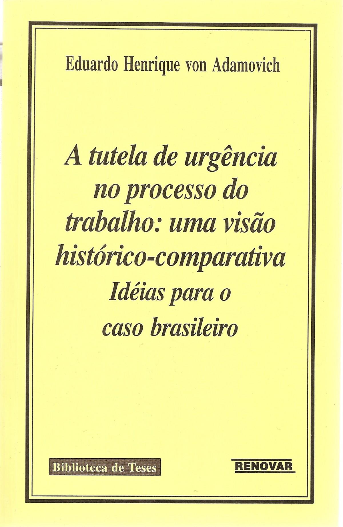 Foto 1 - A Tutela de Urgência no Processo do Trabalho: uma visão histórico-comparativa