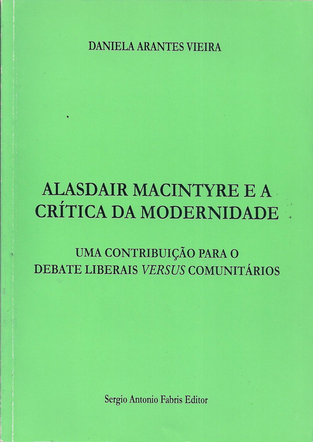 Foto 1 - Alasdair Macintyre e a Crítica da Modernidade - Uma Contribuição para o Debate Liberais Versus Comun