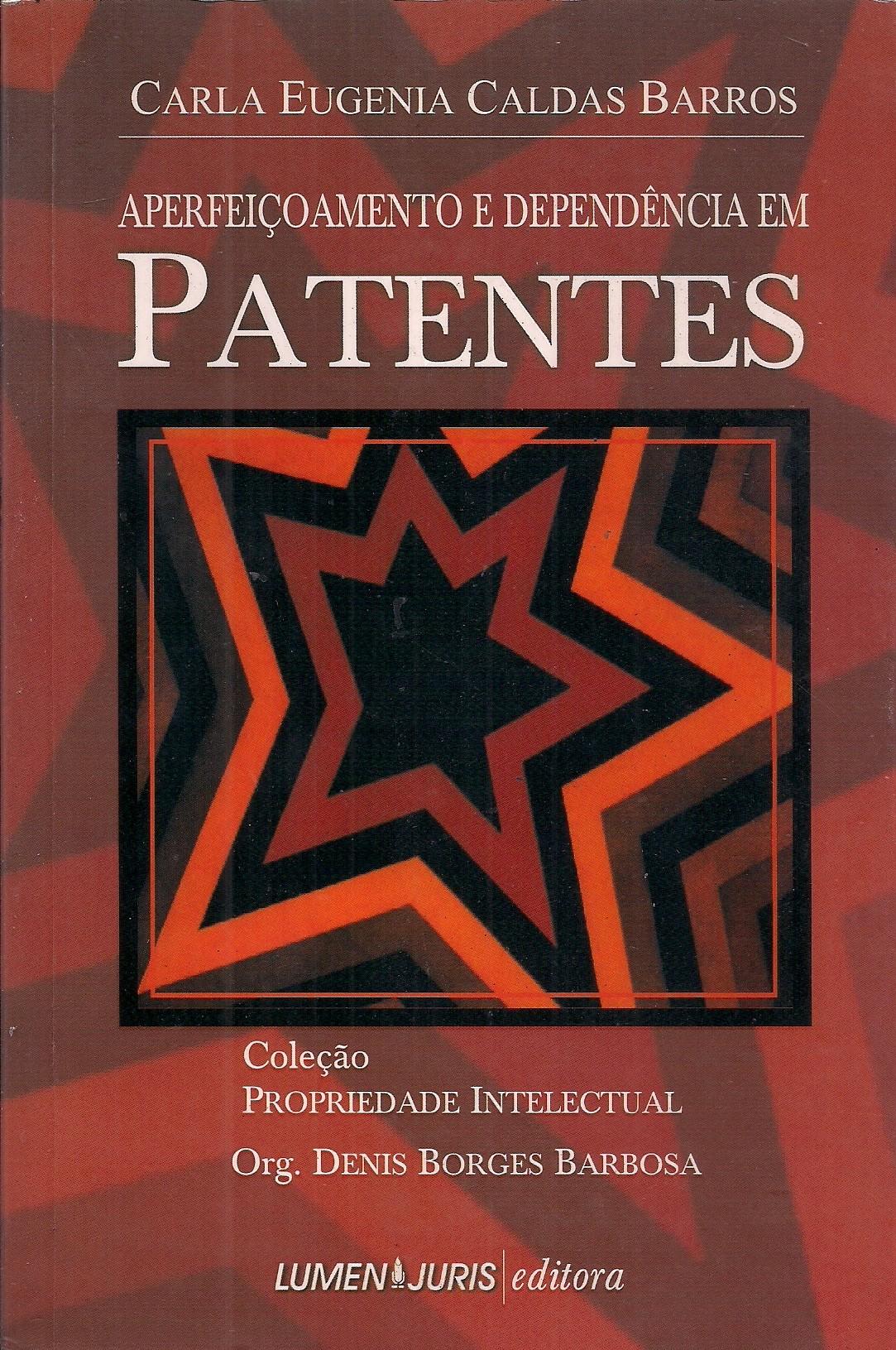 Foto 1 - Aperfeiçoamento e Dependência em Patentes - Col. Propriedade Intelectual
