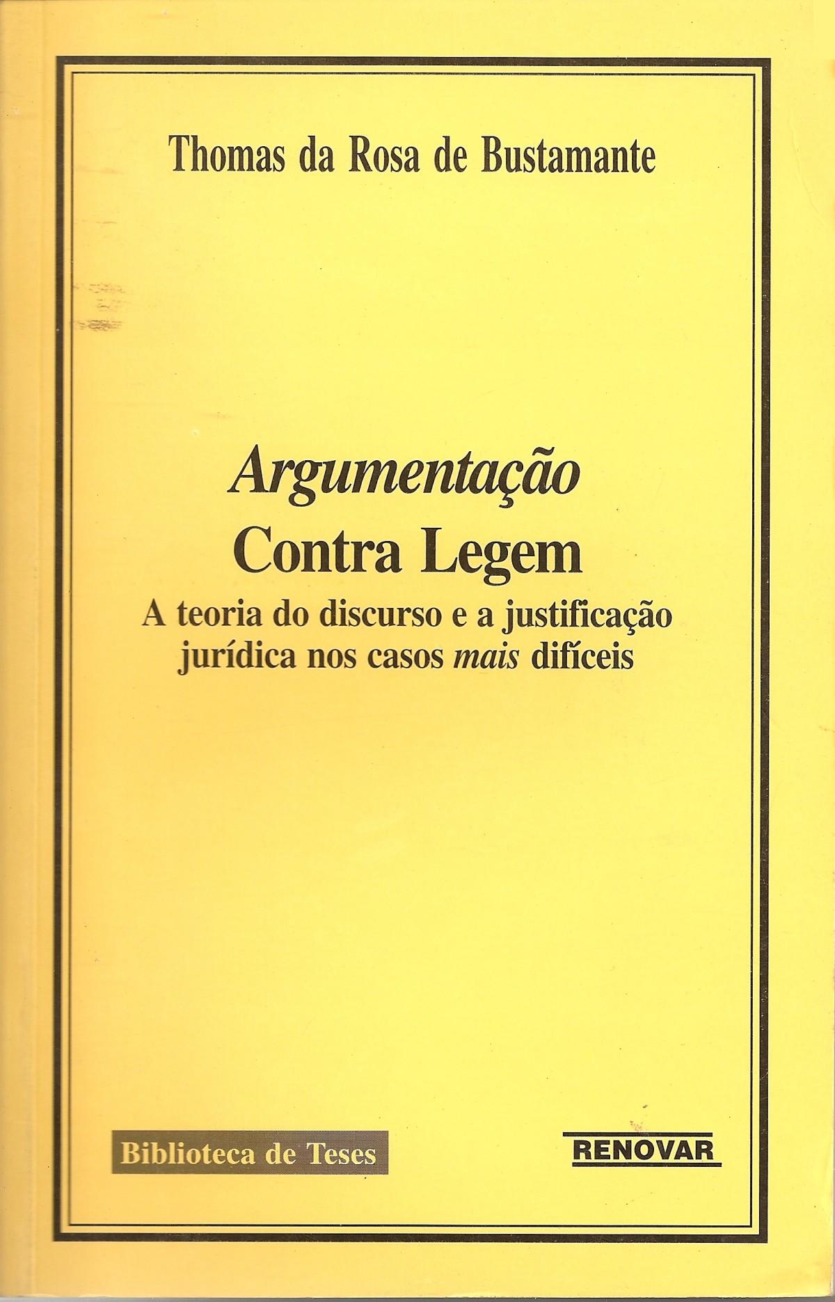 Foto 1 - Argumentação Contra Legem - A Teoria do Discurso e a Justificação Jurídica nos Casos Mais Difíceis