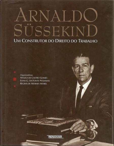 Foto 1 - Arnaldo Süssekind - Um construtor do Direito do Trabalho
