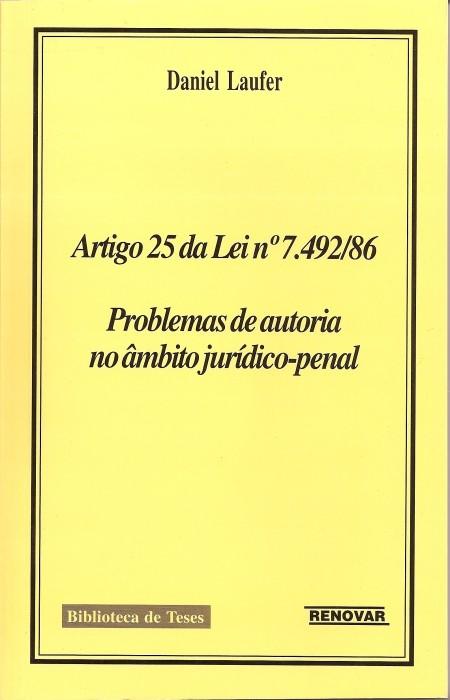 Foto 1 - Artigo 25 da Lei N 7.492-86 - Problemas de Autoria no Âmbito Jurídico-penal