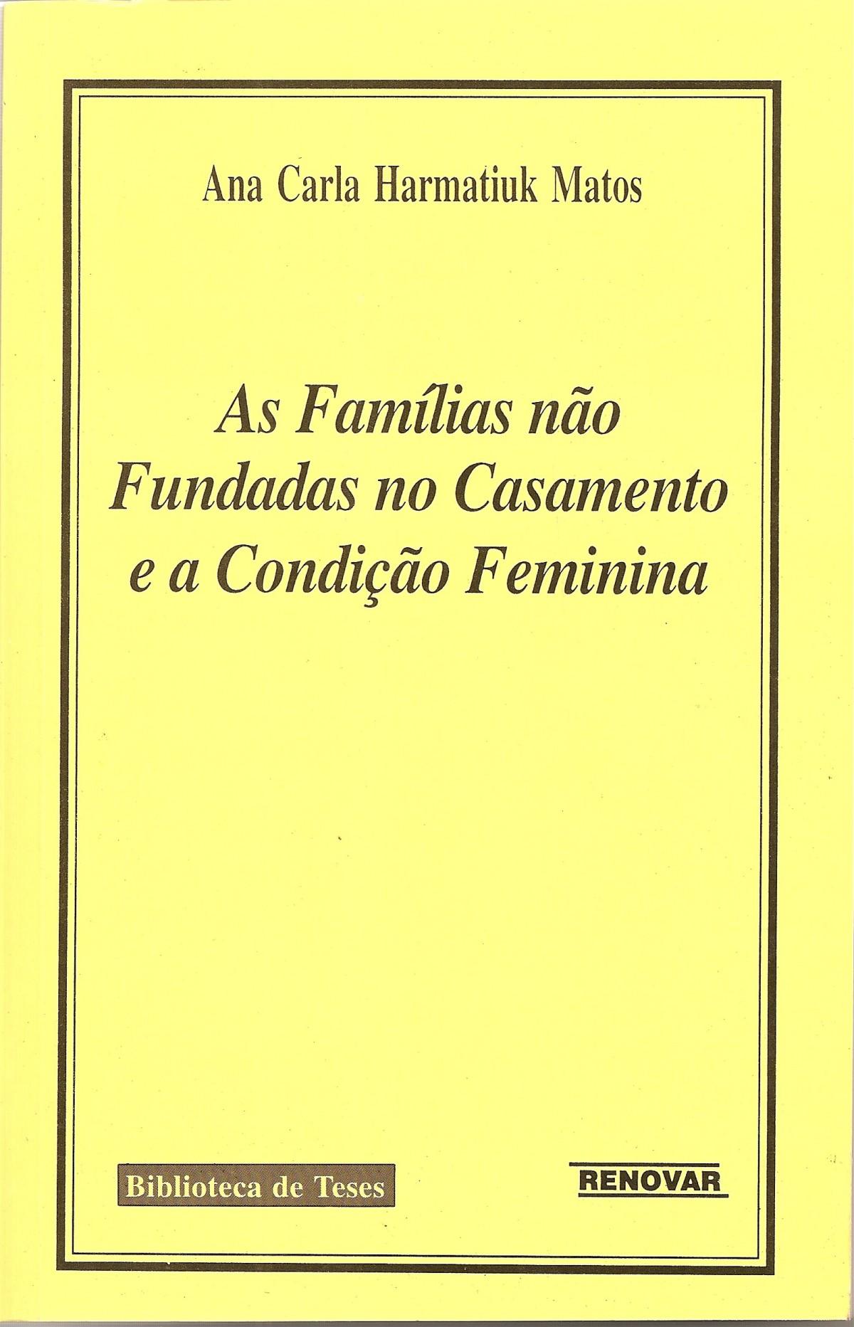 Foto 1 - As Famílias não Fundadas no Casamento e a Condição Feminina