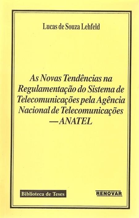 Foto 1 - As Novas Tendências na Regulamentação do Sistema de Telecomunicações pela Agência Nacional de Teleco