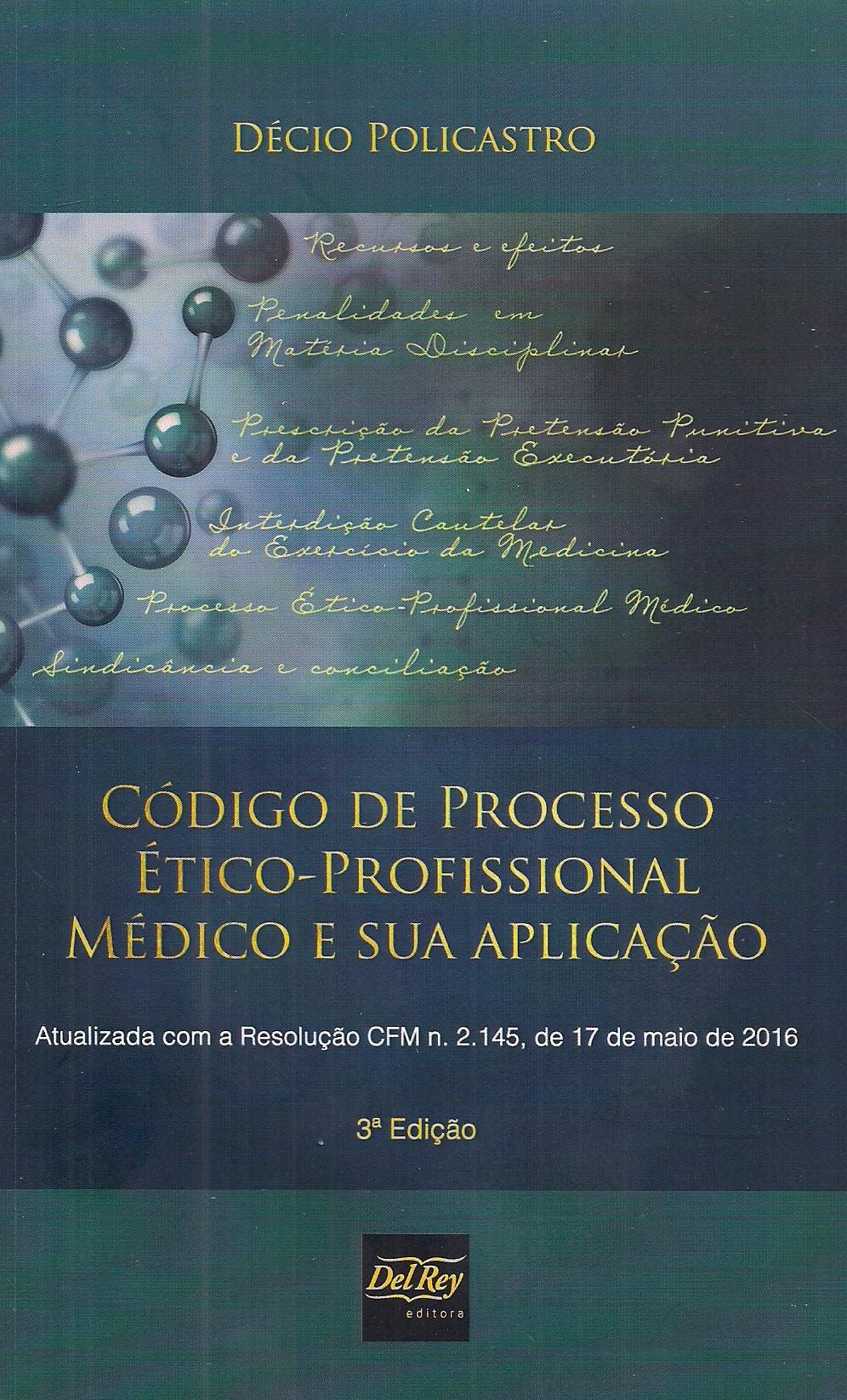 Foto 1 - Código de Processo Ético-Profissional Médico e sua Aplicação