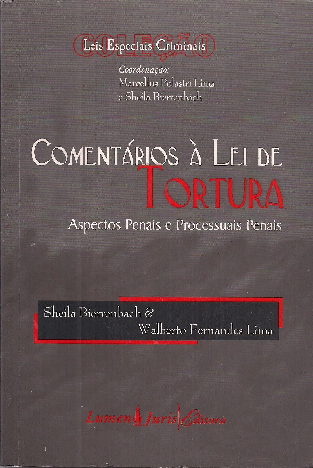 Foto 1 - Comentários À Lei de Tortura - Aspectos Penais e Processuais Penais