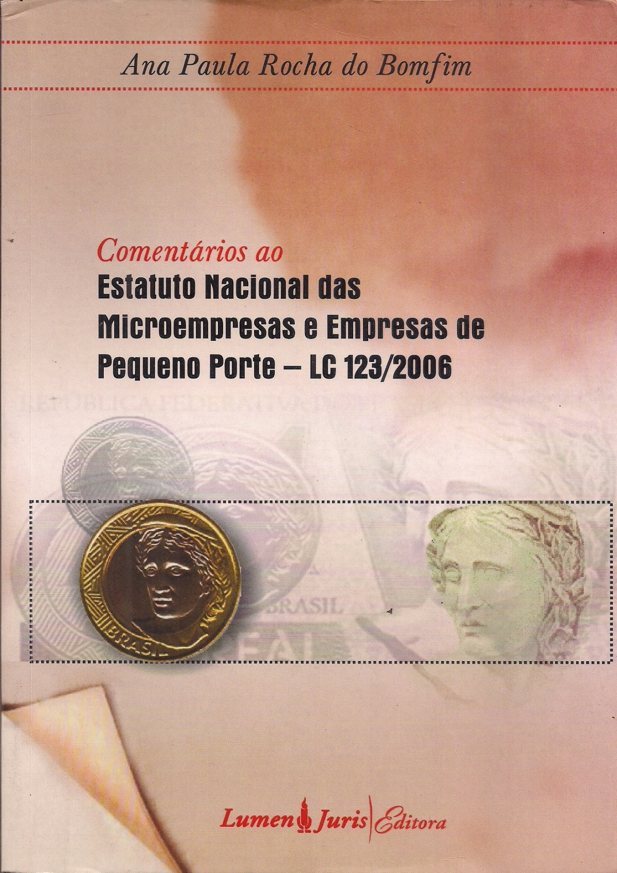 Foto 1 - Comentários ao Estatuto Nacional das Microempresas e Empresas de Pequeno Porte LC 123/2006