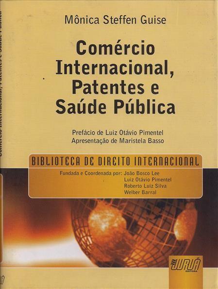 Foto 1 - Comércio Internacional, Patentes e Saúde Pública