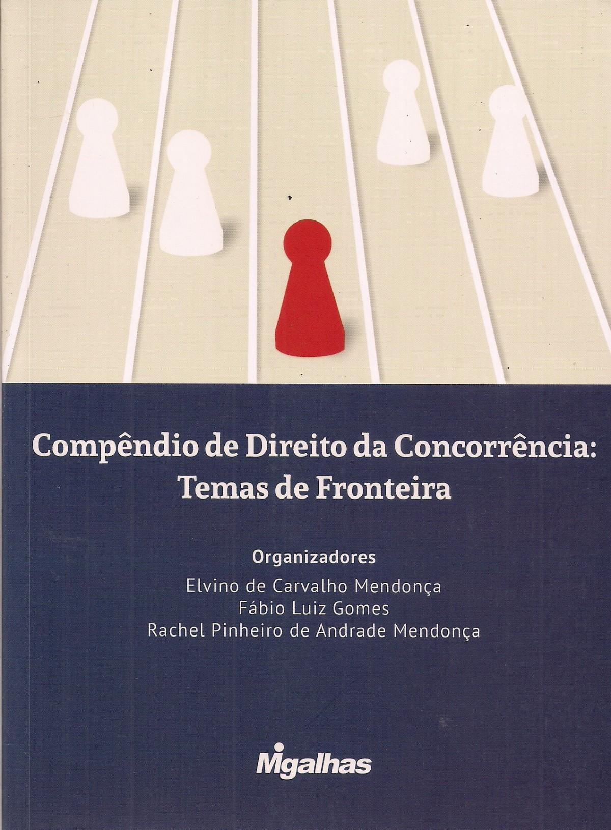 Foto 1 - Compêndio de Direito da Concorrência: Temas de Fronteira