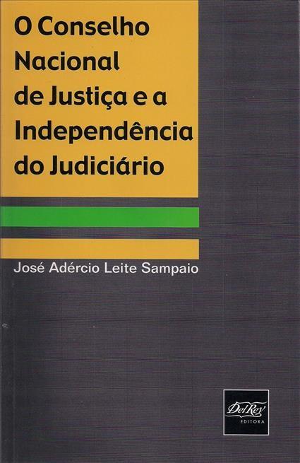 Foto 1 - Conselho Nacional de Justiça e a Independência do Judiciário