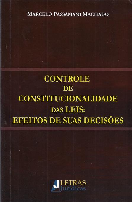 Foto 1 - Controle de Constitucionalidade das Leis: Efeitos de suas decisões