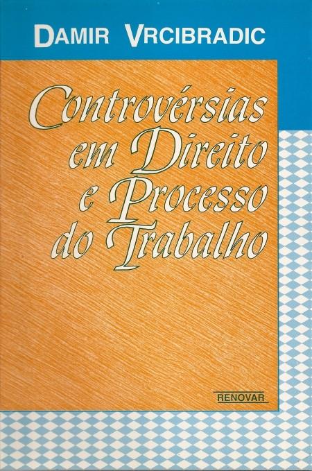 Foto 1 - Controvérsias em Direito e Processo do Trabalho