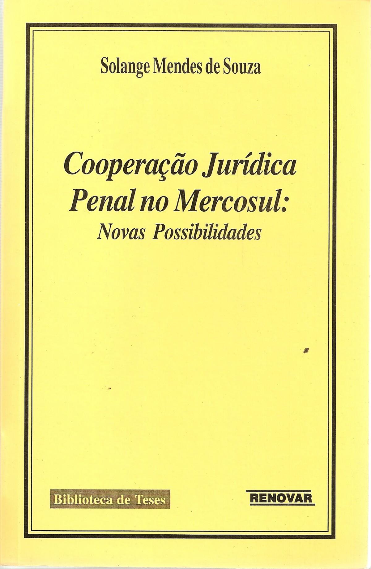 Foto 1 - Cooperação Jurídica Penal no Mercosul: Novas Possibilidades