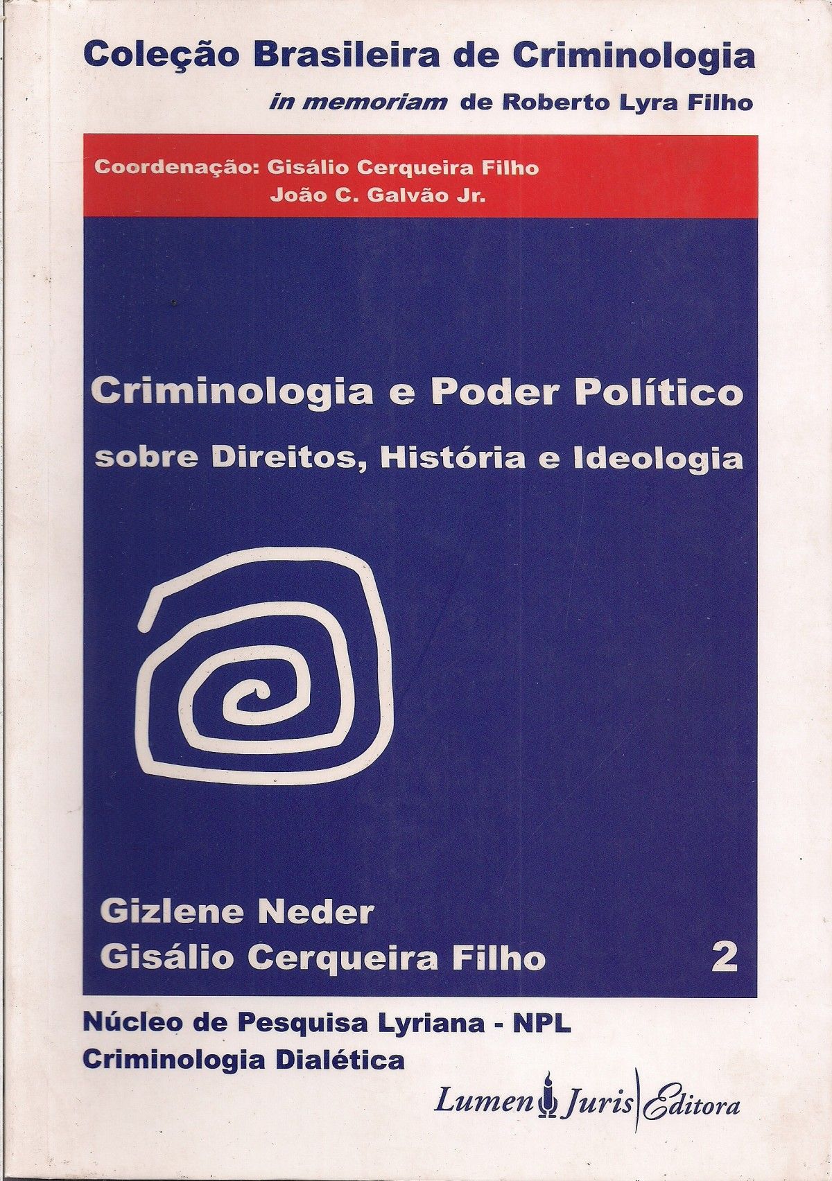 Foto 1 - Criminologia e Poder Político Sobre Direitos, História e Ideologia - Coleção Brasileira de Criminolo