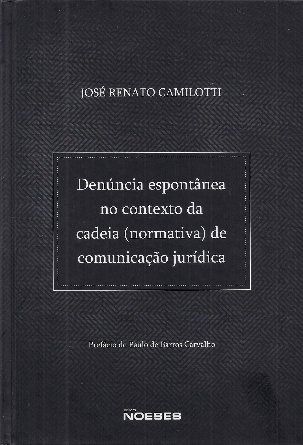 Foto 1 - Denúncia Espontânea no Contexto da Cadeia (Normativa) de Comunicação Jurídica