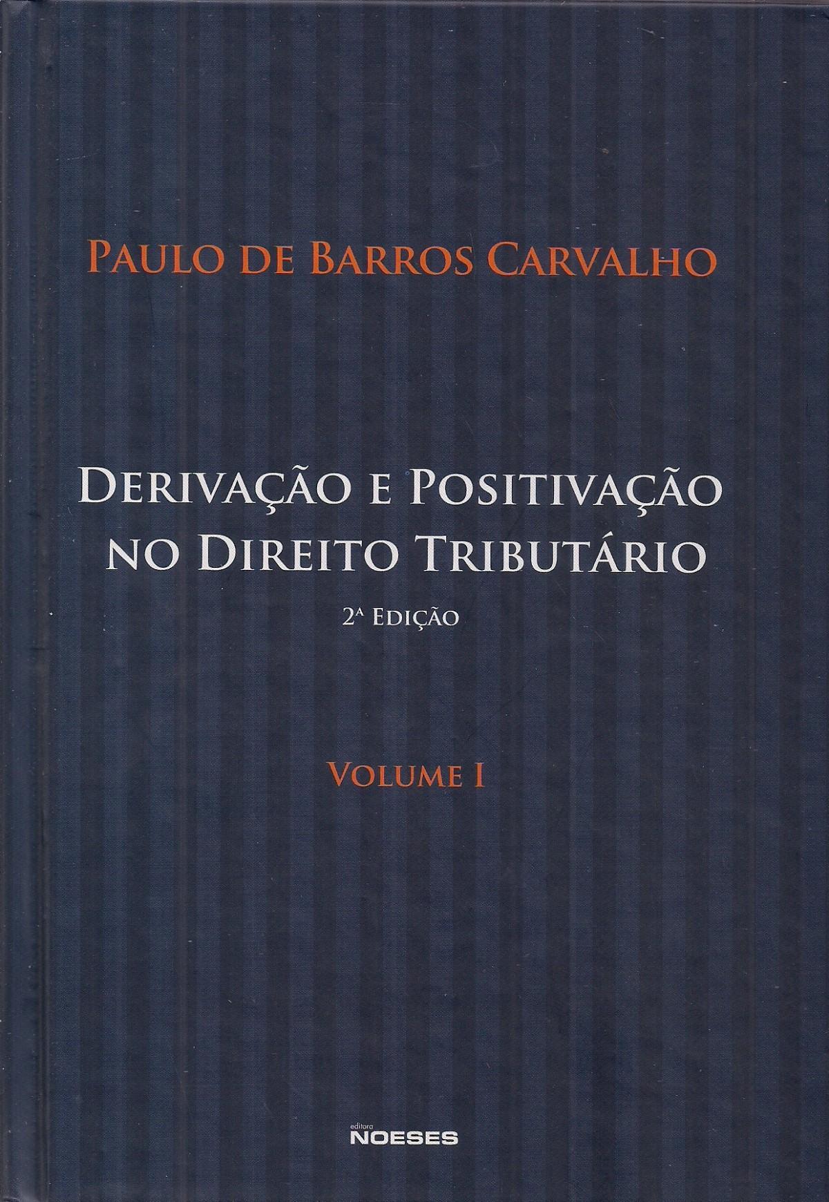 Foto 1 - Derivação e Positivação no Direito Tributário