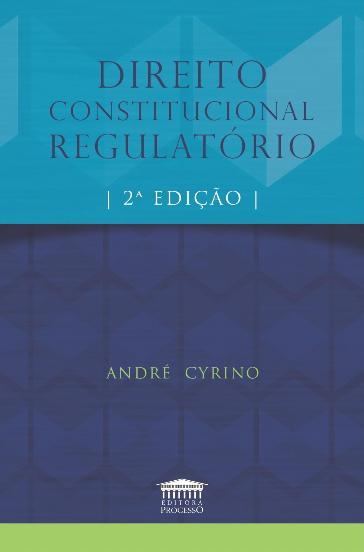 Foto 1 - Direito Constitucional Regulatório - 2ª Edição