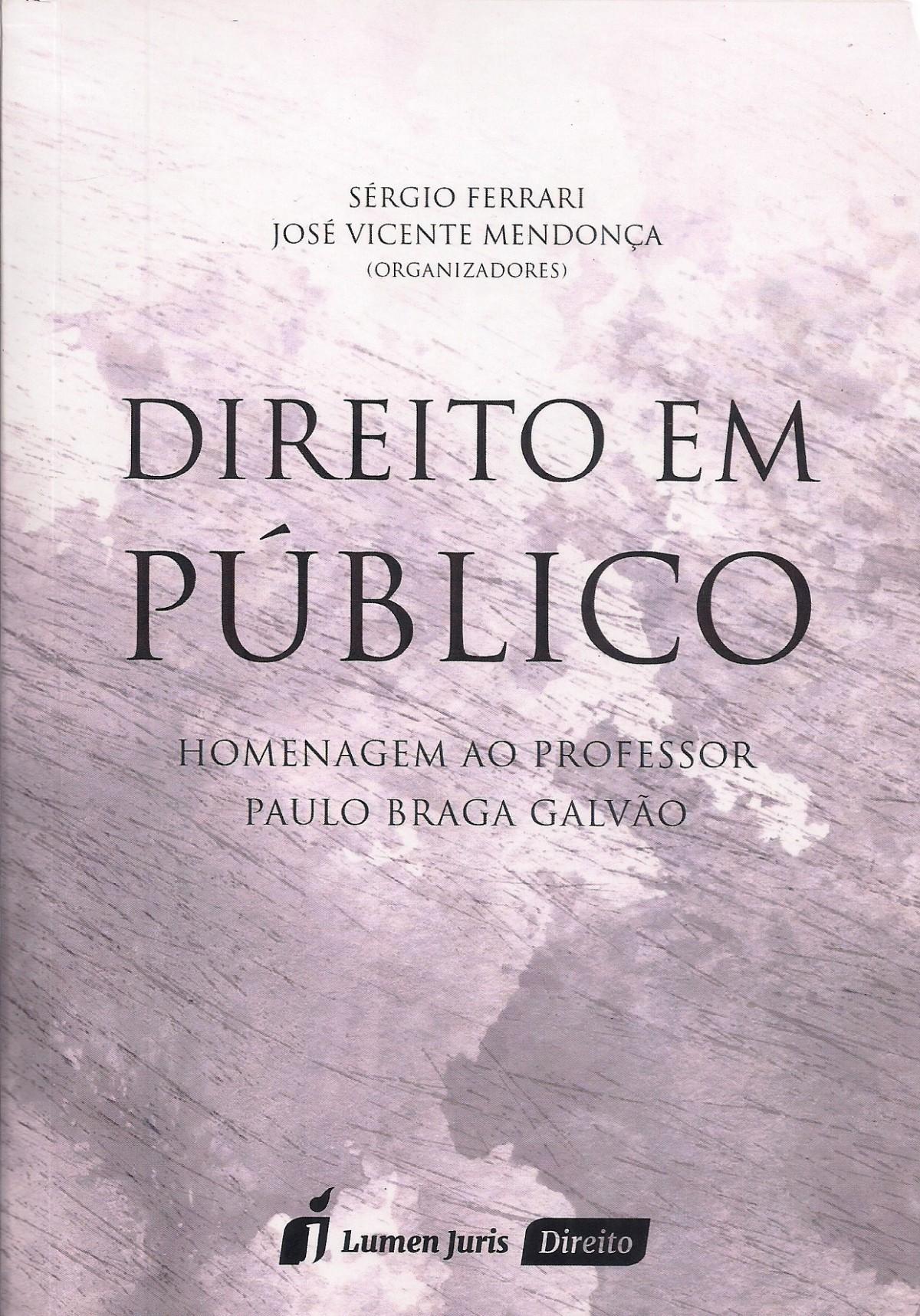 Foto 1 - Direito em Público ? Homenagem ao Professor Paulo Braga Galvão ? 2016
