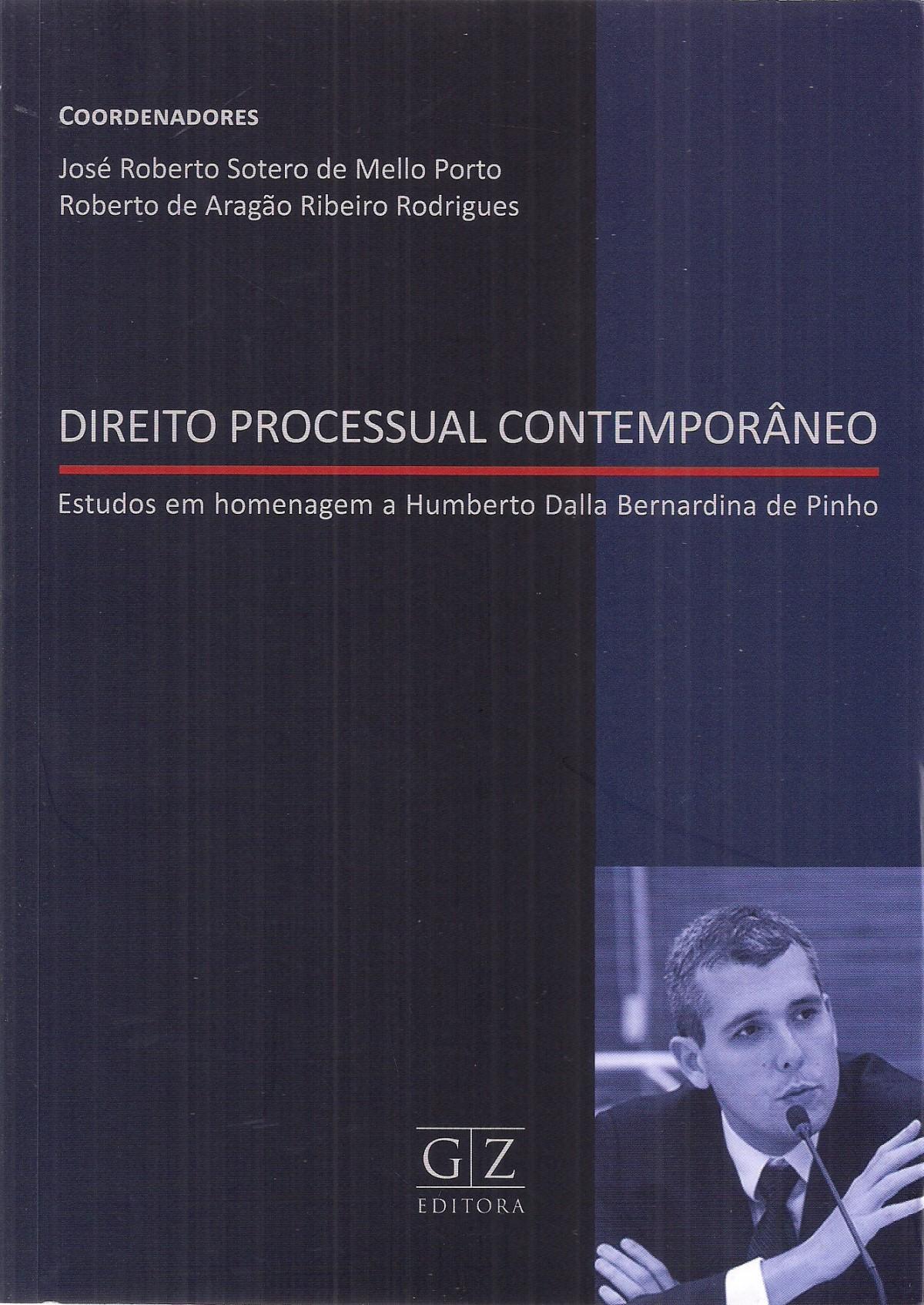 Foto 1 - Direito Processual Contemporâneo - Estudos em Homenagem a Humberto Dalla Bernardina de Pinho