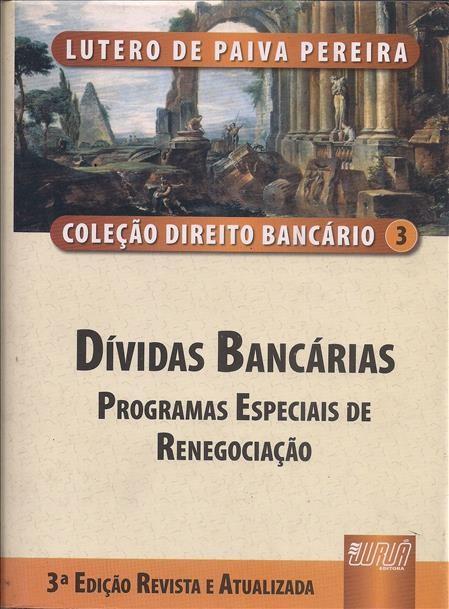 Foto 1 - Dívidas Bancárias - Programas especiais de renegociação - Volume 3