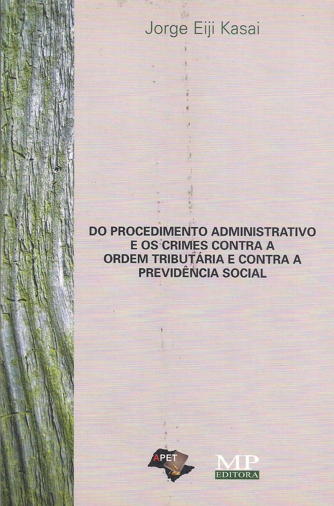 Foto 1 - Do Procedimento Administrativo e os Crimes contra a Ordem Tributária e contra a Previdência Social