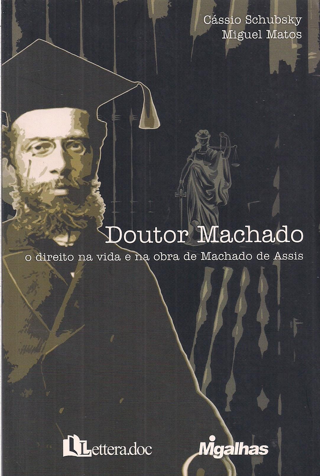Foto 1 - Doutor Machado - O direito na vida e na obra de Machado de Assis
