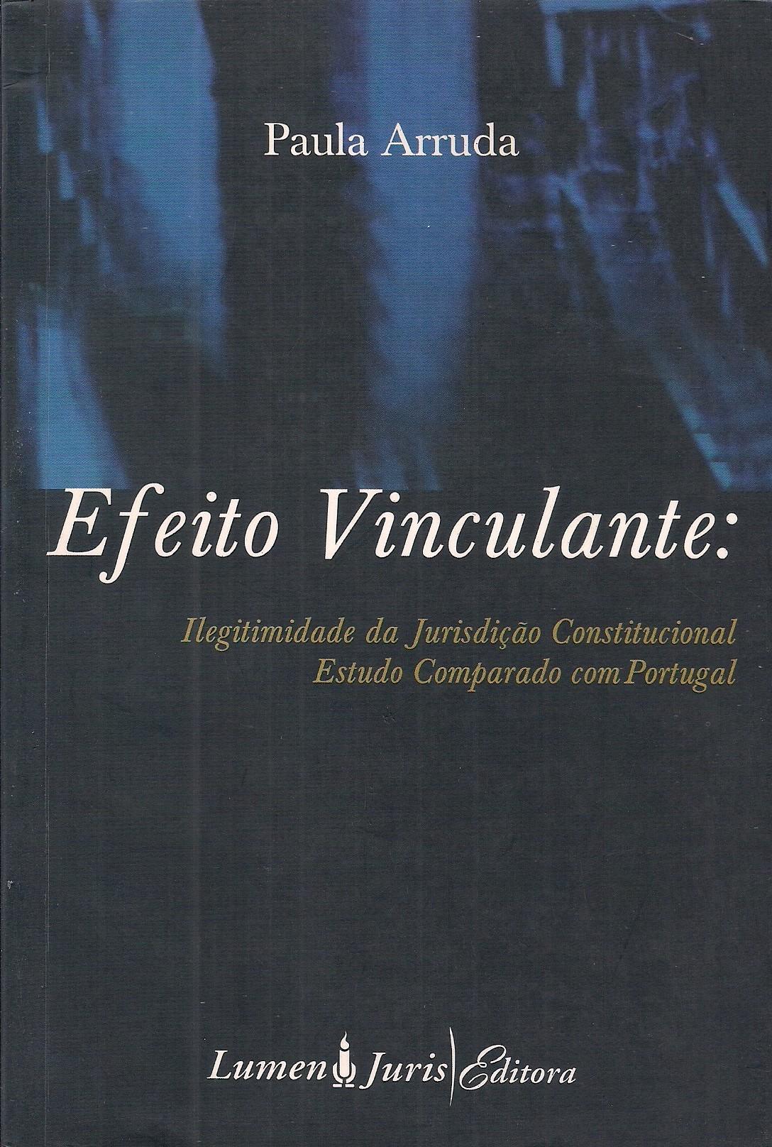 Foto 1 - Efeito Vinculante - Ilegitimidade da Jurisdição Constitucional - Estudo Comparado com Portugal