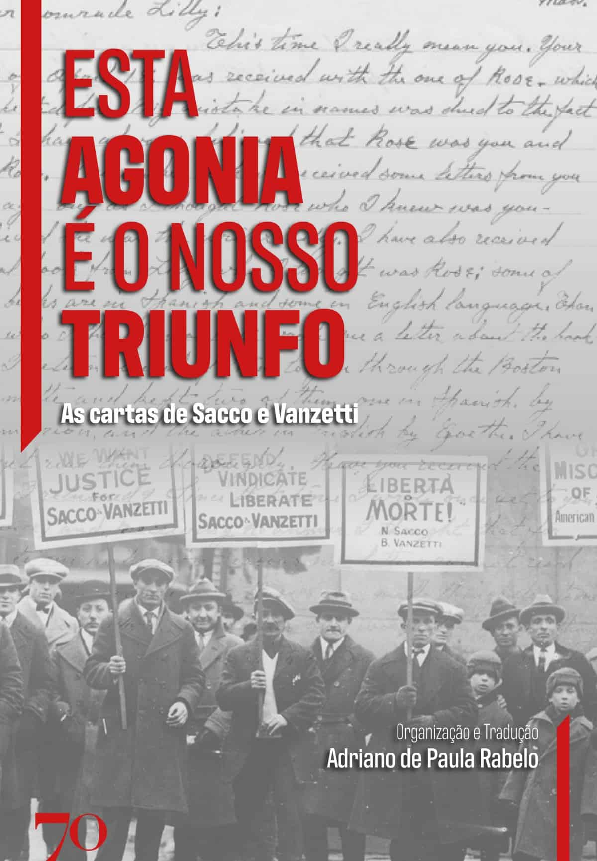 Foto 1 - Esta agonia é o nosso Triunfo - As cartas de Sacco e Vanzetti