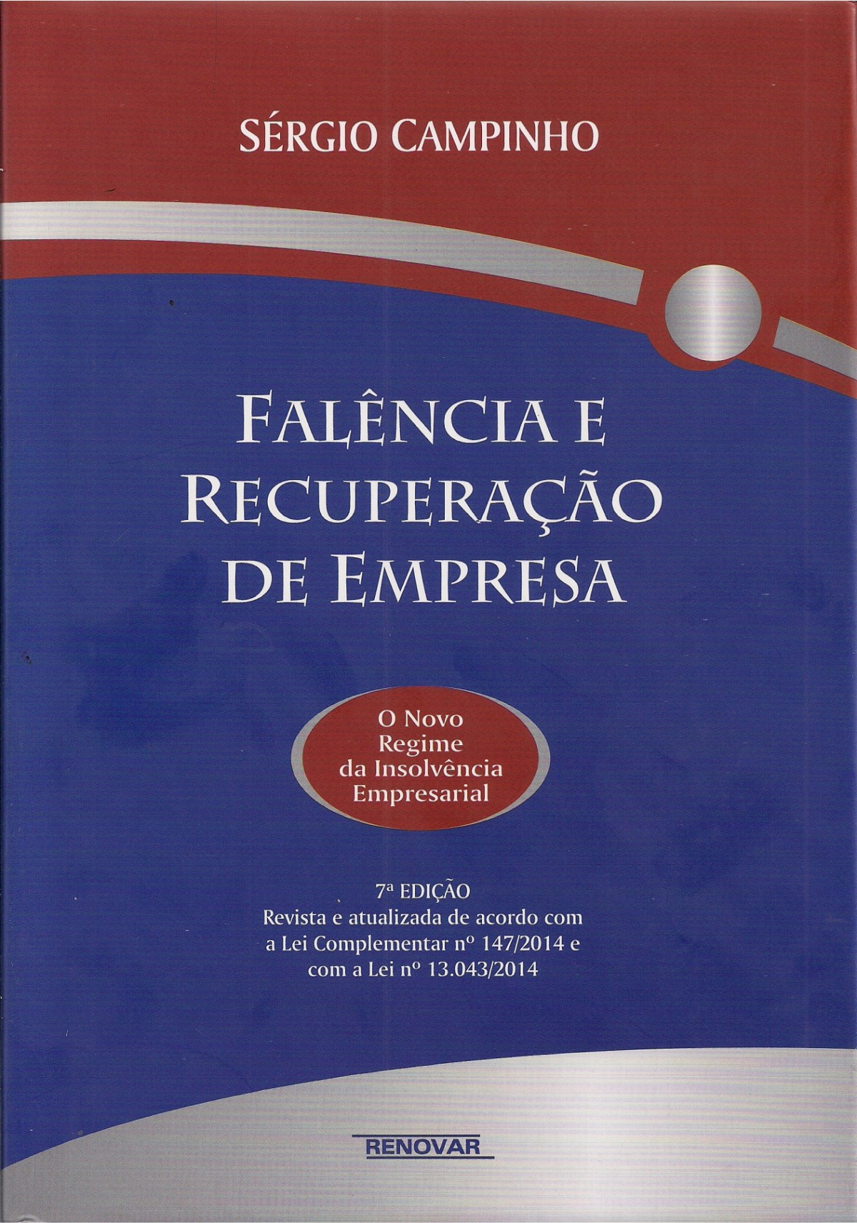Foto 1 - Falência e Recuperação de Empresa - O Novo Regime da Insolvência Empresarial