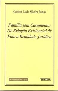 Foto 1 - Família sem Casamento: De Relação Existencial de Fato a Realidade Jurídica