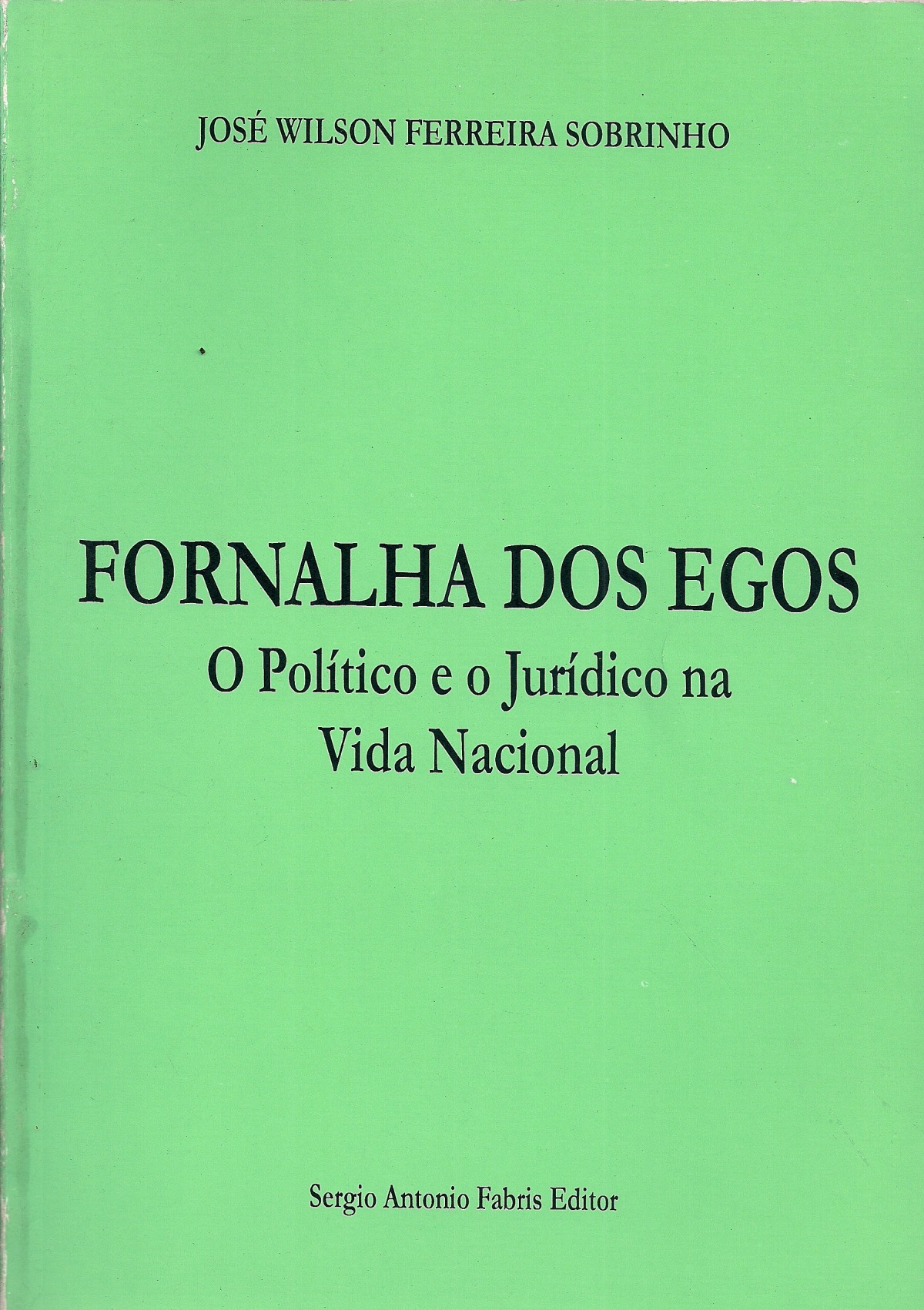 Foto 1 - Fornalha dos Egos - O Político e o Jurídico na Vida Nacional