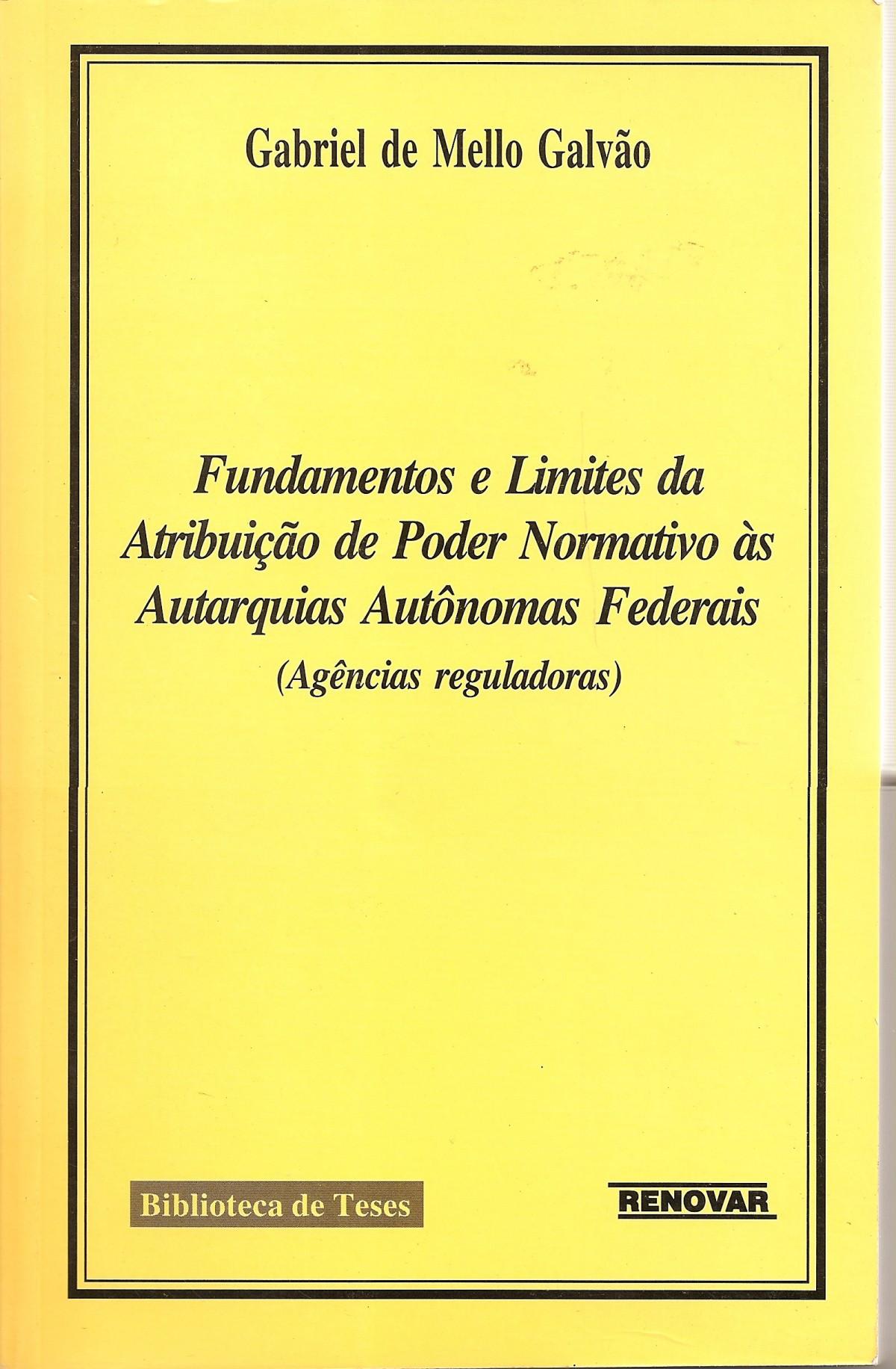 Foto 1 - Fundamentos e Limites da Atribuição de Poder Normativo Às Autarquias Autônomas Federais