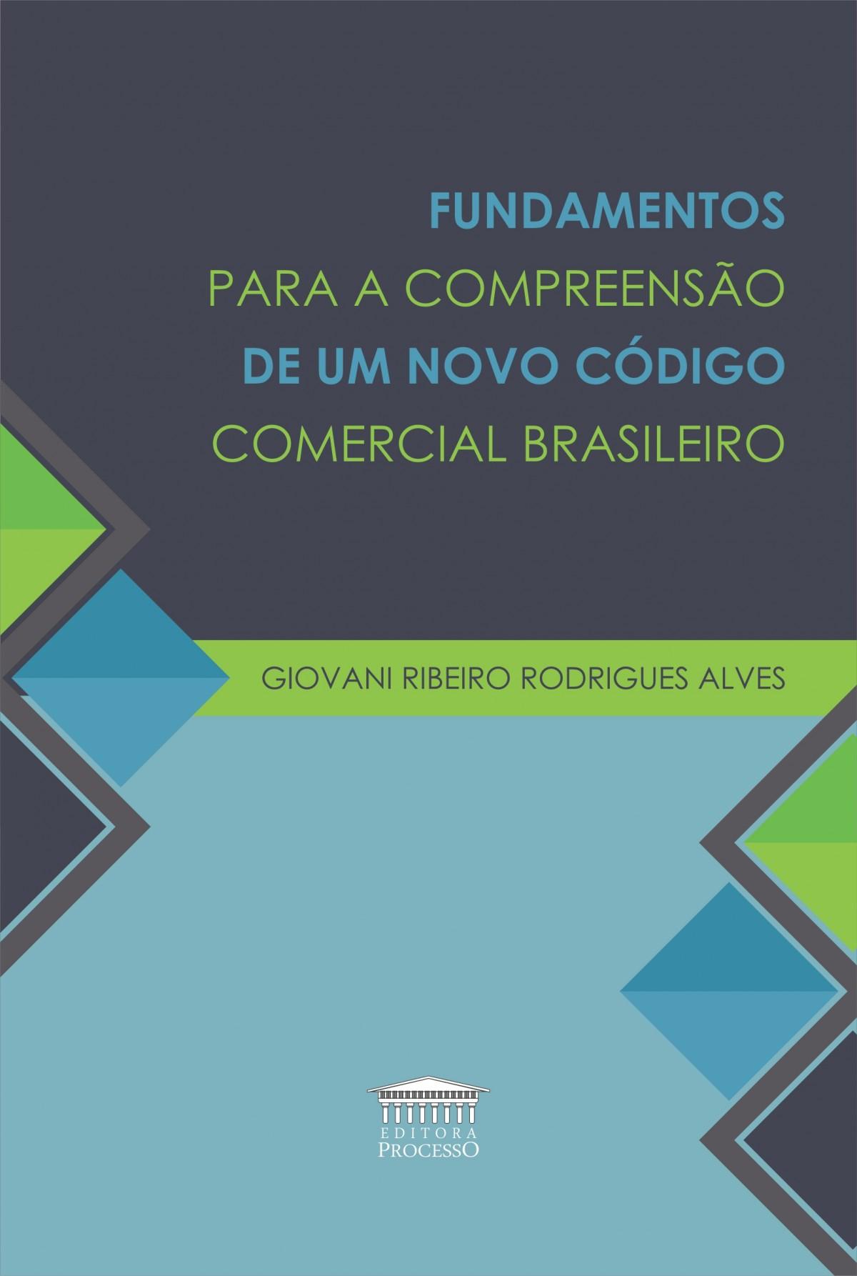 Foto 1 - Fundamentos para a Compreensão de Um Novo Código Comercial Brasileiro