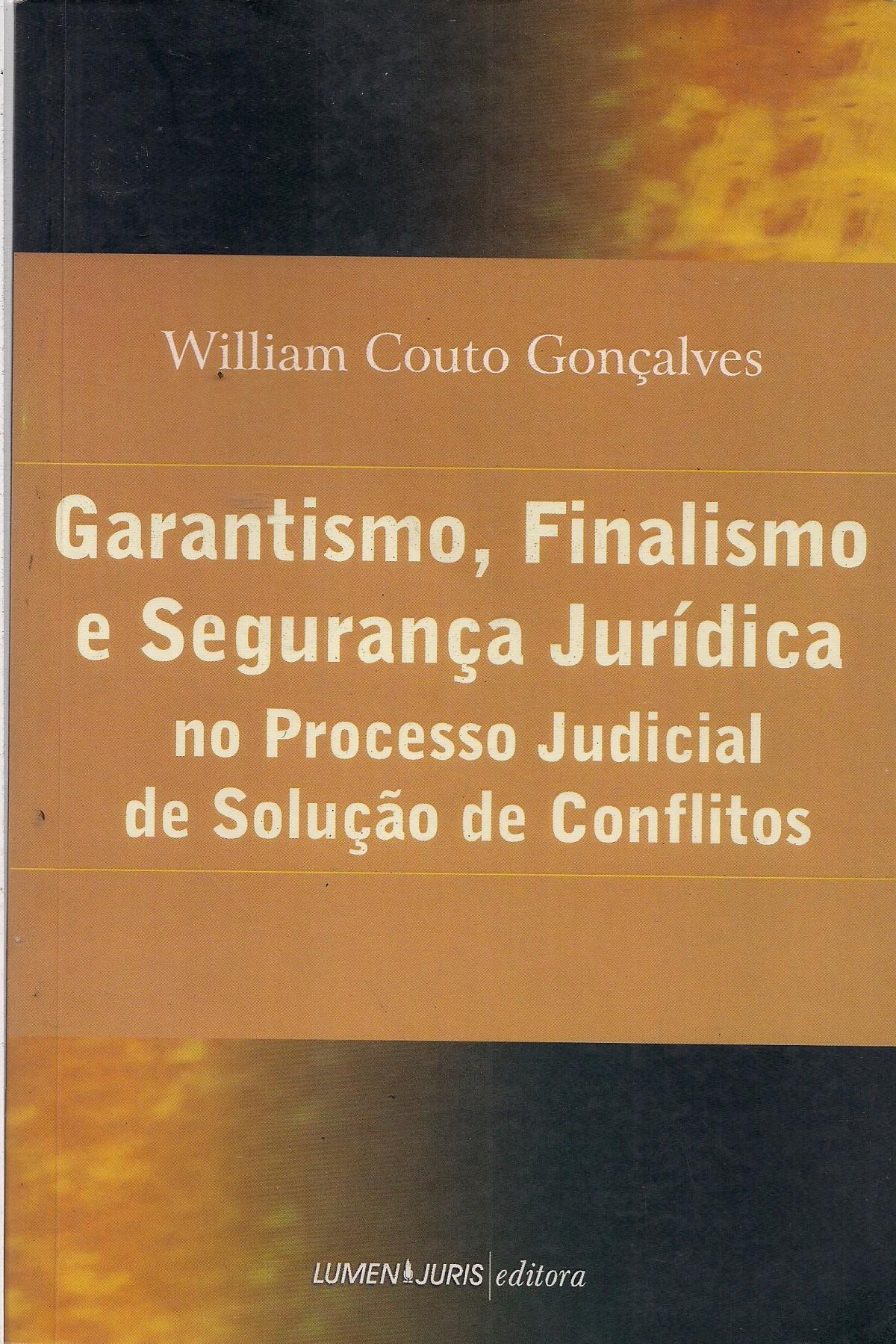Foto 1 - Garantismo, Finalismo e Segurança Jurídica no Processo Judicial de Solução de Conflitos