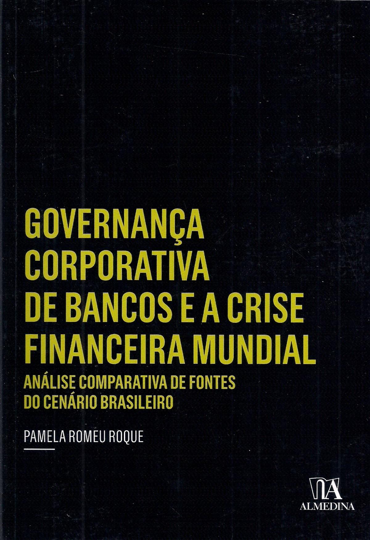 Foto 1 - Governança Corporativa de Bancos e a Crise Financeira Mundial - Análise comparativa de fontes do cen