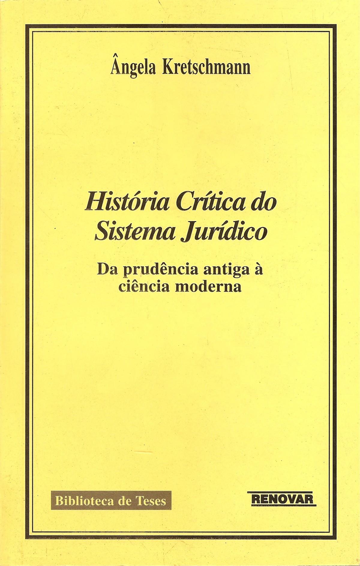 Foto 1 - História Crítica do Sistema Jurídico - Da Prudência Antiga À Ciência Moderna
