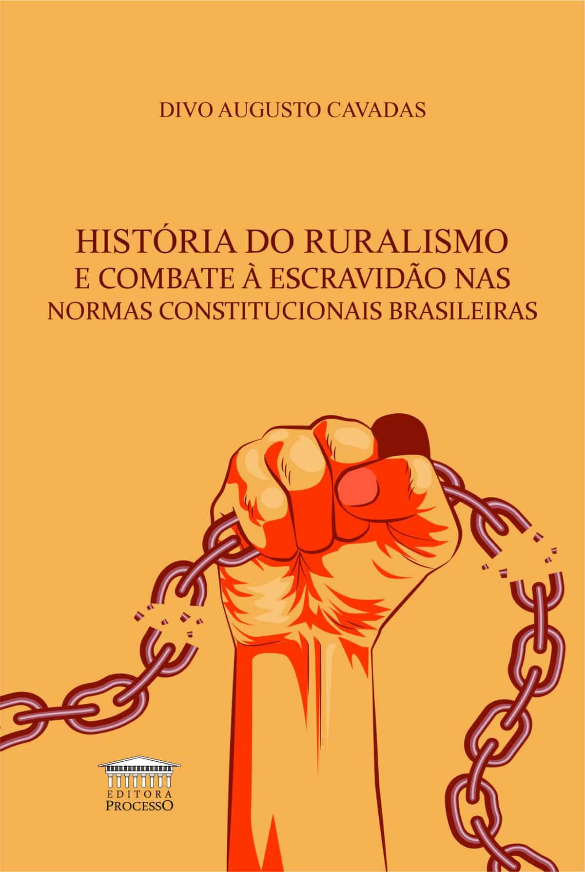 Foto 1 - História do Ruralismo e Combate à Escravidão nas Normas Constitucionais Brasileiras