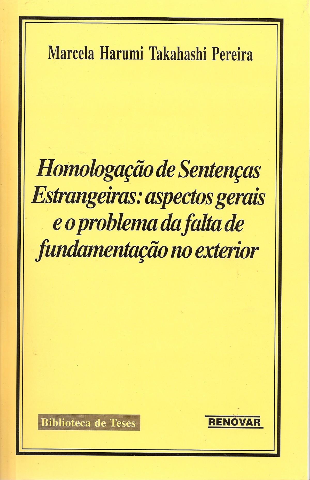 Foto 1 - Homologação de Sentenças Estrangeiras - Aspectos Gerais e o Problema da Falta de Fundamentação no Ex