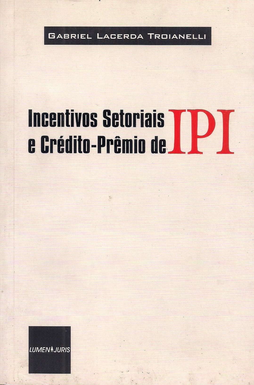 Foto 1 - Incentivos Setoriais e Crédito-prêmio de IPI