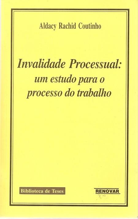 Foto 1 - Invalidade Processual: Um Estudo para o Processo do Trabalho