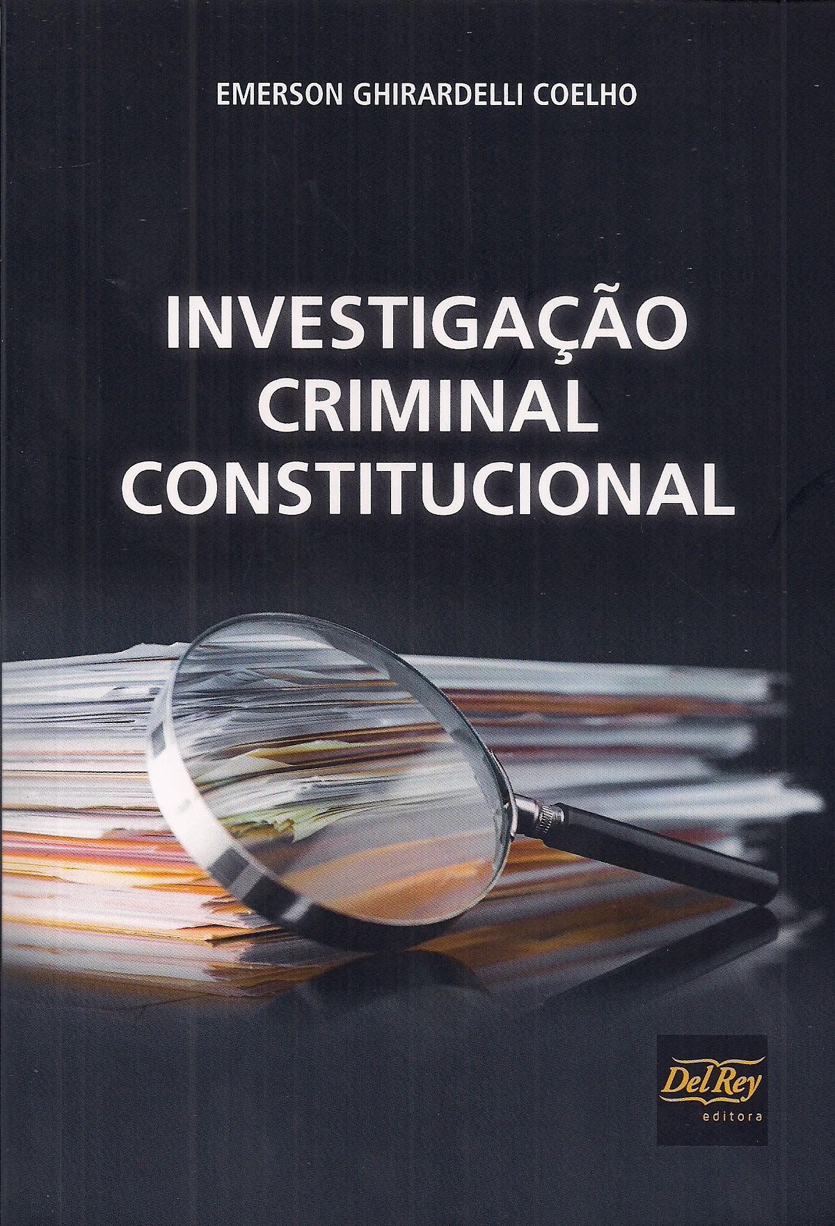 Foto 1 - Investigação Criminal Constitucional