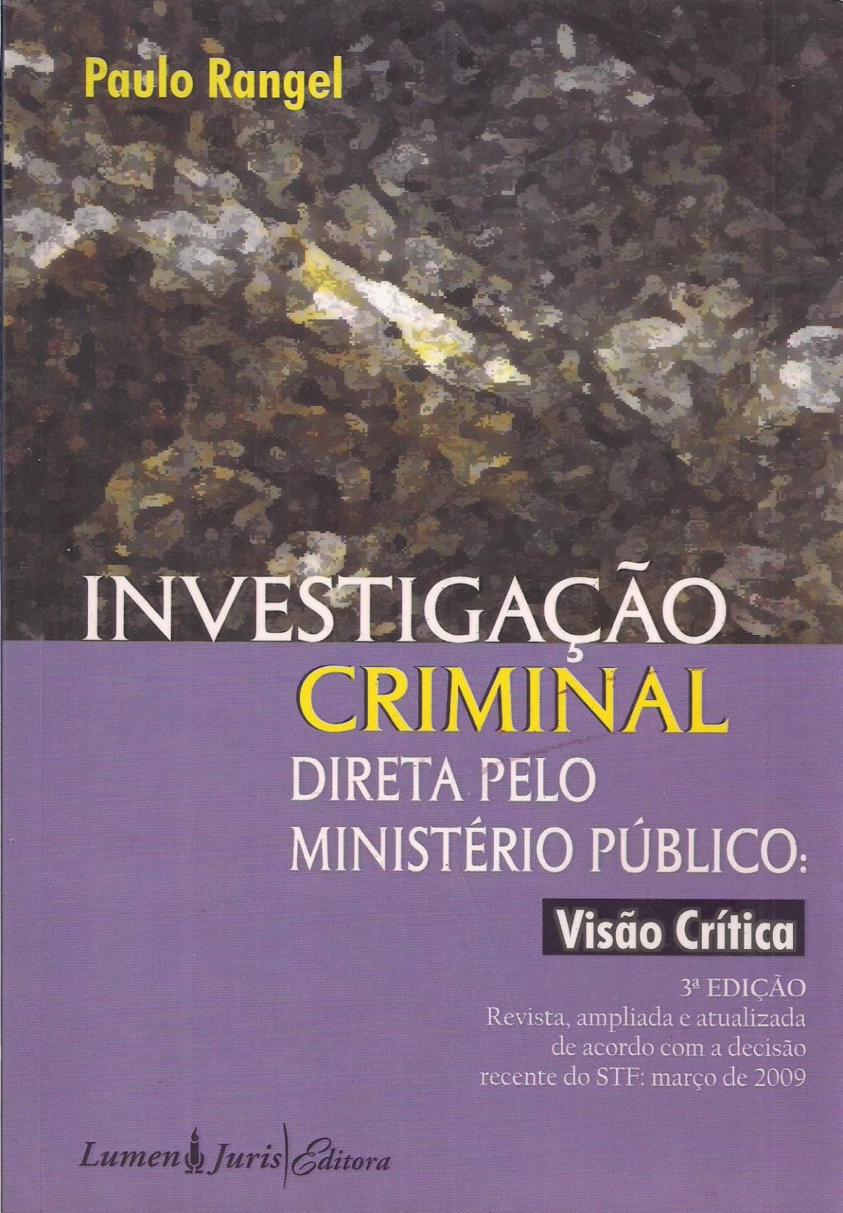 Foto 1 - Investigação Criminal Direta Pelo Ministério Público - Visão Crítica - 3ª Edição