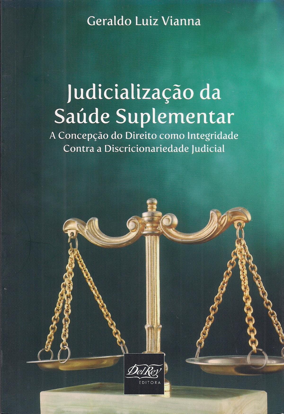 Foto 1 - Judicializacao Da Saude Suplementar: A Concepção Do Direito Como Integridade Contra A Discricionarie