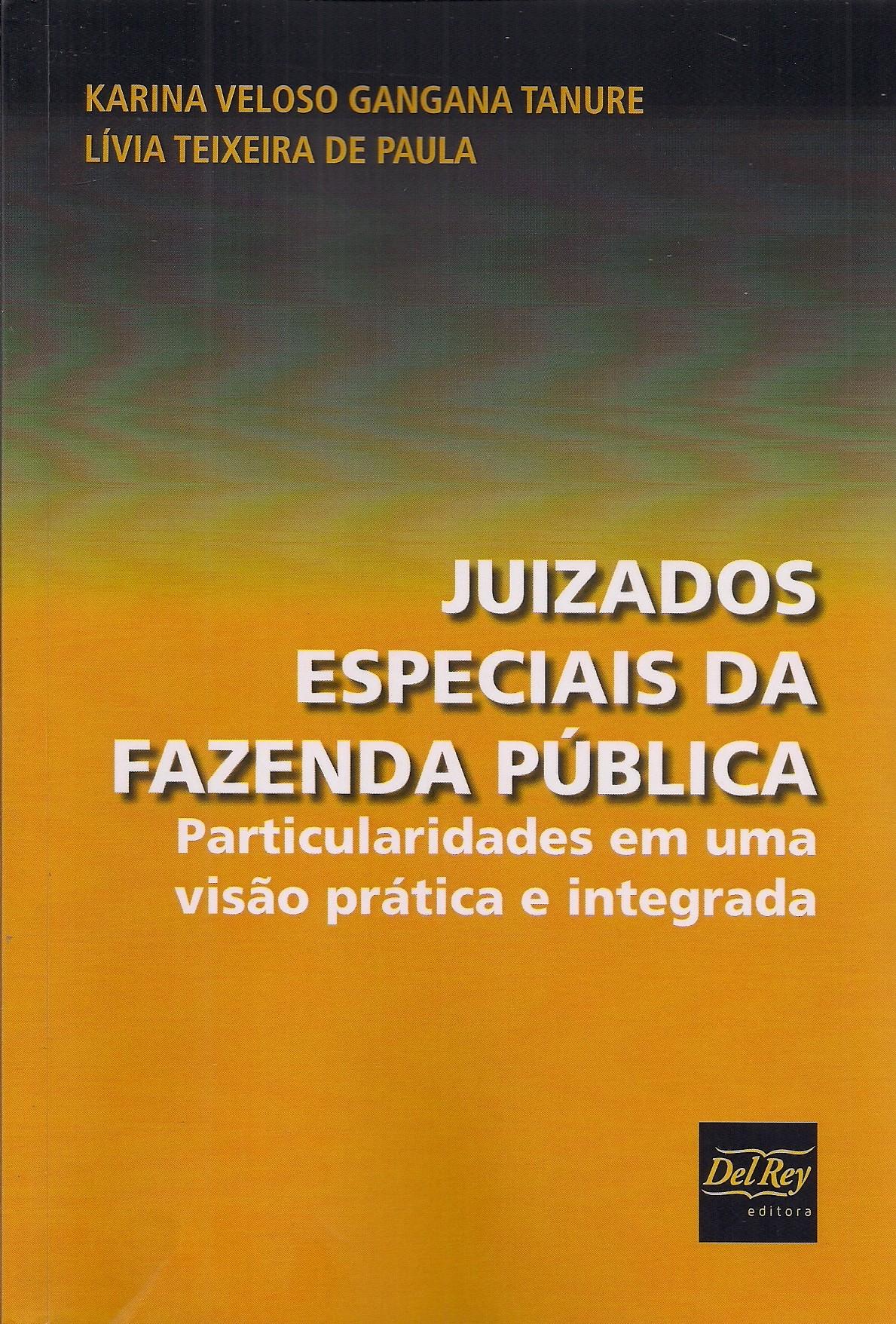 Foto 1 - Juizados Especiais da Fazenda Pública: Particularidades em uma Visão Prática e Integrada