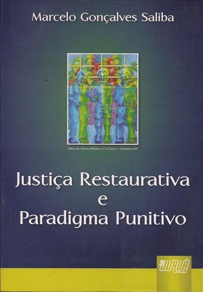 Foto 1 - Justiça Restaurativa e Paradigma Punitivo