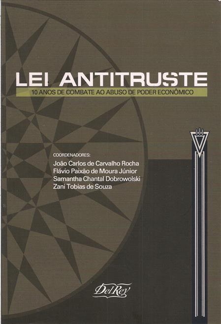 Foto 1 - Lei Antitruste: 10 Anos de Combate ao Abuso de Poder Econômico