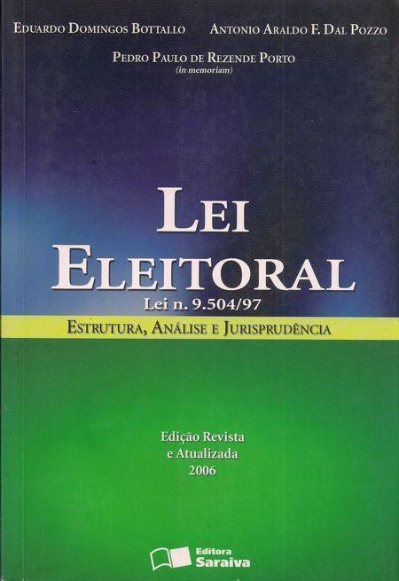 Foto 1 - Lei Eleitoral - Lei n° 9.504/97 - Estrutura, análise e jurisprudência