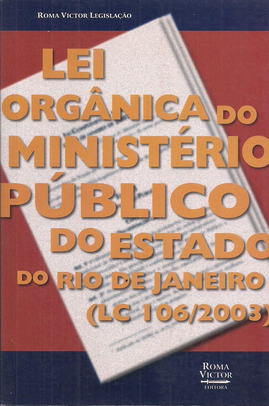 Foto 1 - Lei Orgânica do Ministério Público do Estado do Rio de Janeiro (LC 106/2003)