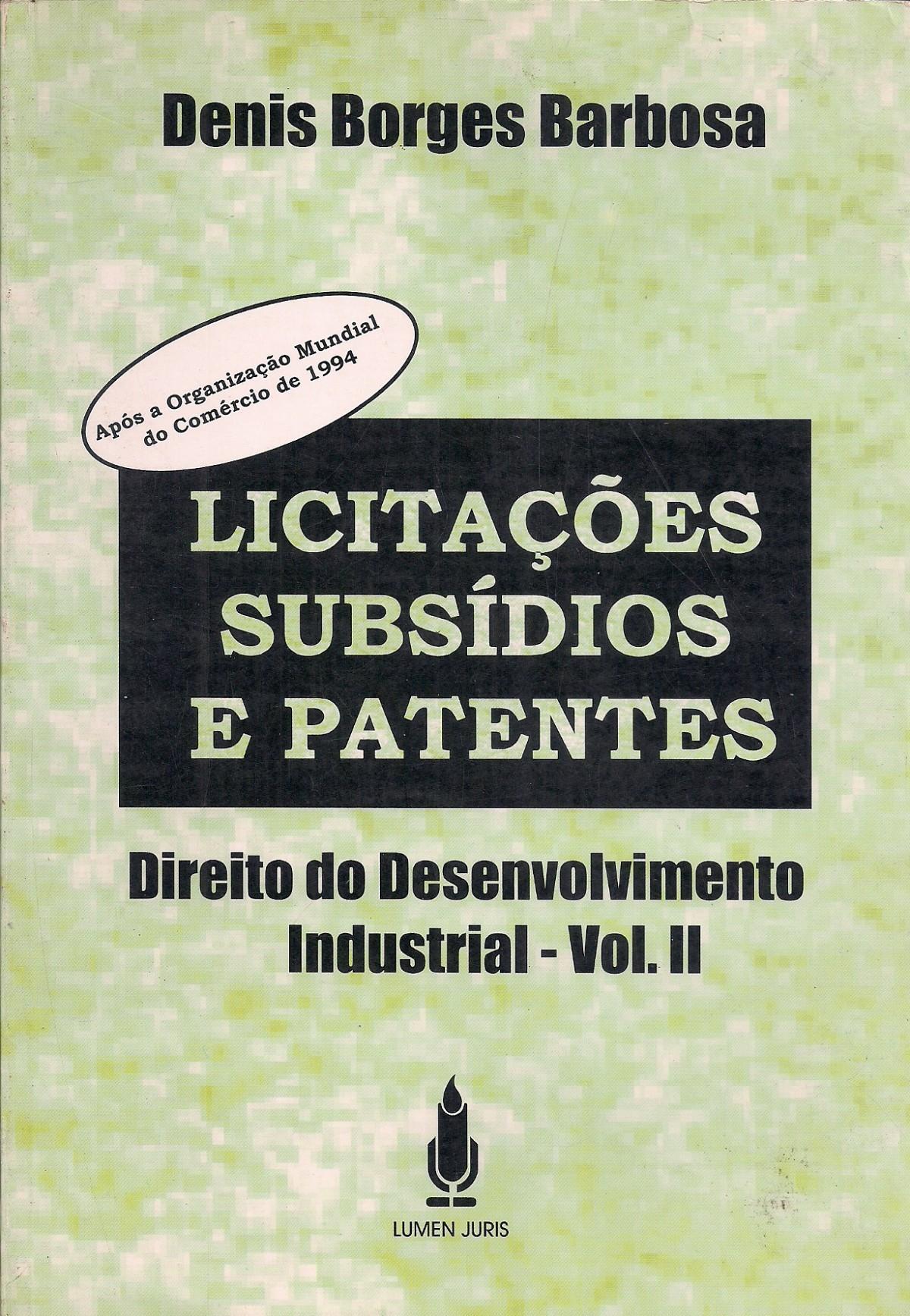 Foto 1 - Licitações Subsídios e Patentes - Direito do Desenvolvimento Industrial - Vol. II