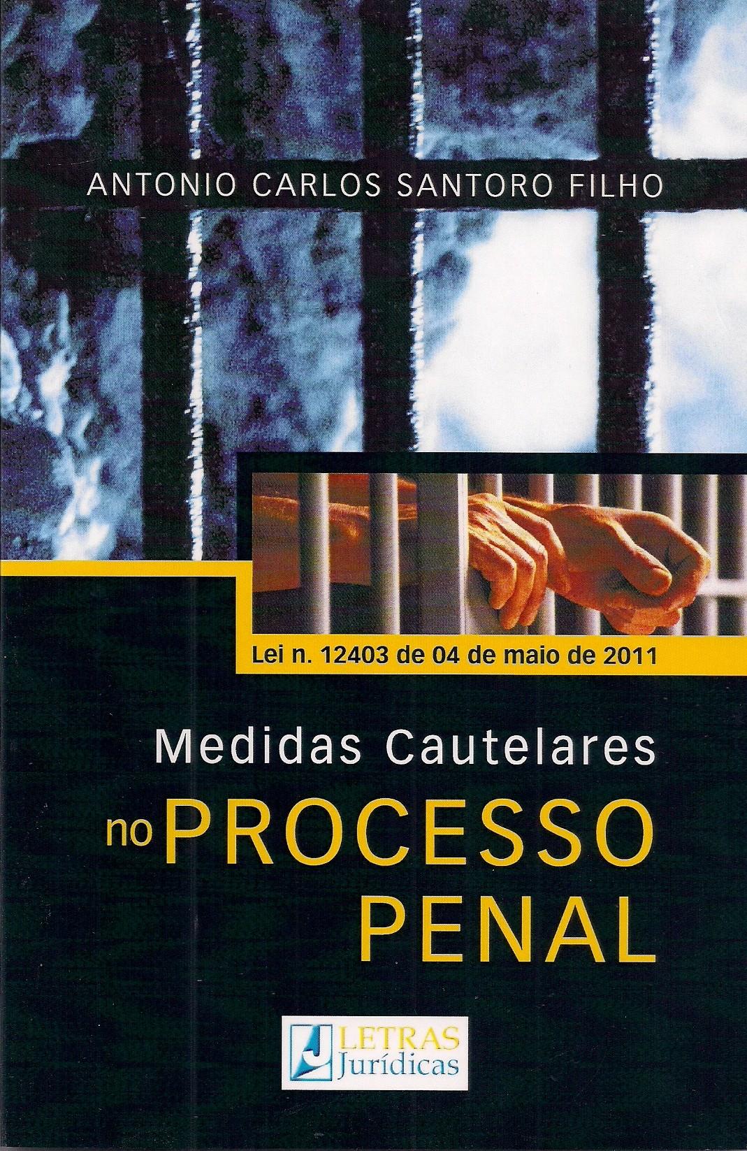 Foto 1 - Medidas Cautelares no Processo Penal - Lei 12.403 de 04 de Maio de 2011